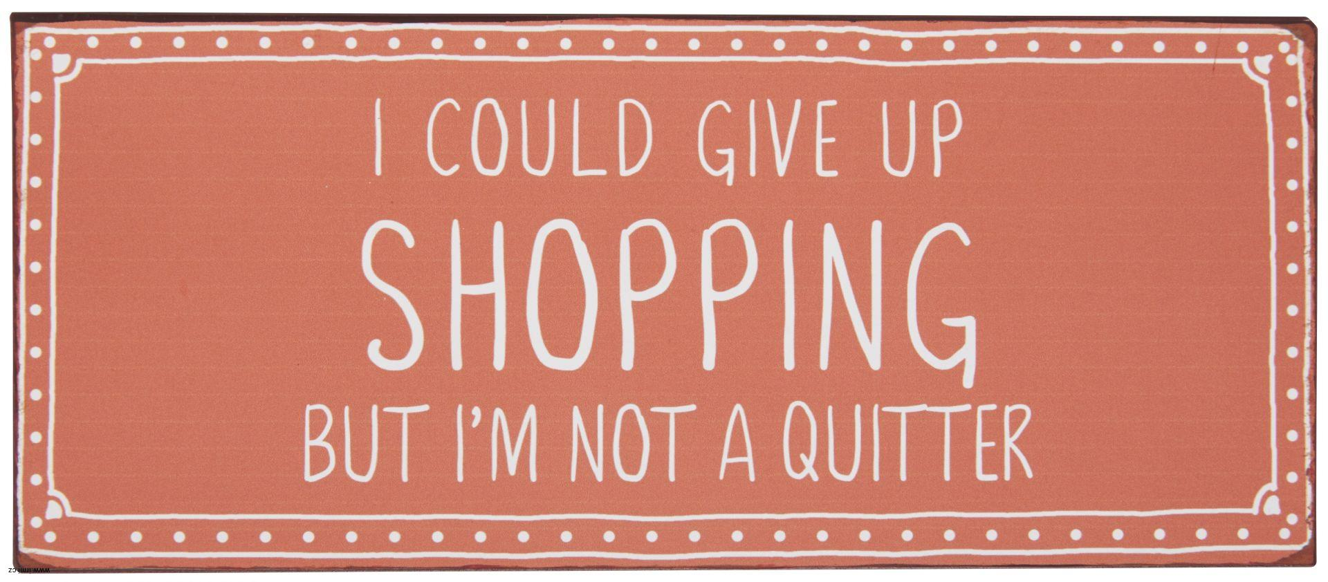 Plechová cedule Give up shopping